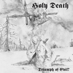 HOLY DEATH - Triumph of Evil?  (CD)